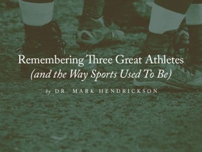 Remembering Three Great Athletes (and the Way Sports Used To Be)