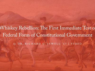 VIDEO — The Whiskey Rebellion: The First Immediate Test of our Federal Form of Constitutional Government