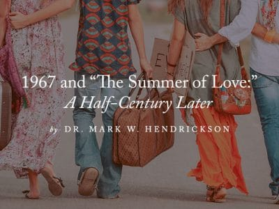 "1967 and ""The Summer of Love:"" A Half-Century Later"