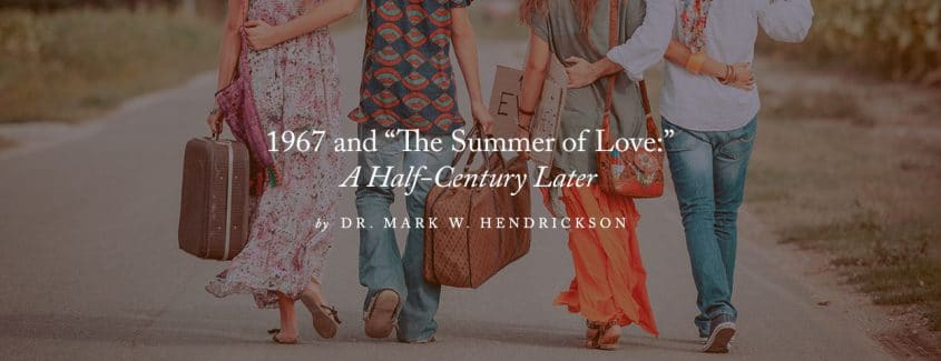 ", 1967 and ""The Summer of Love:"" A Half-Century Later"