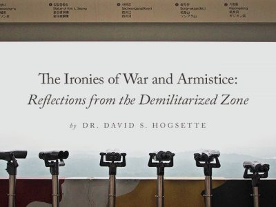 The Ironies of War and Armistice: Reflections from the Demilitarized Zone