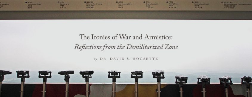 , The Ironies of War and Armistice: Reflections from the Demilitarized Zone