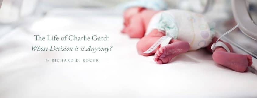 , The Life of Charlie Gard: Whose Decision is it Anyway?