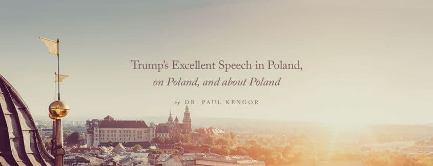 , Trump's Excellent Speech in Poland, on Poland, and about Poland