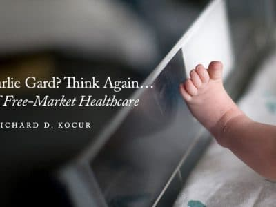 America's Charlie Gard? Think Again … The Value of Free-Market Healthcare