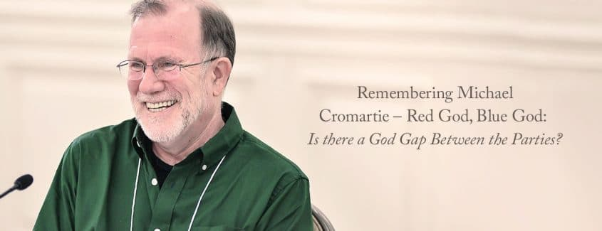 , Remembering Michael Cromartie — Red God, Blue God: Is there a God Gap Between the Parties?