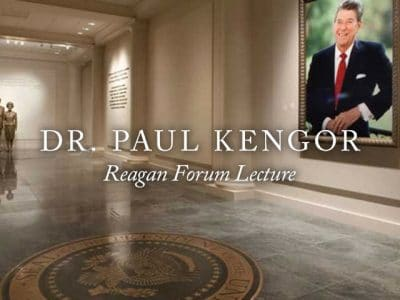 VIDEO — Reagan Forum Lecture — featuring Dr. Paul Kengor