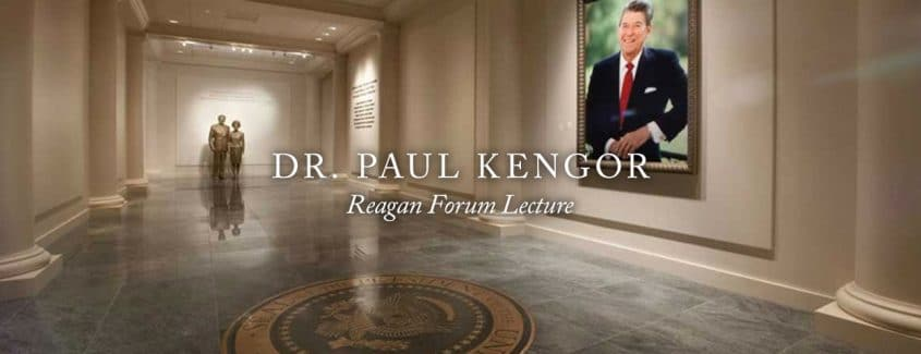 , VIDEO — Reagan Forum Lecture — featuring Dr. Paul Kengor