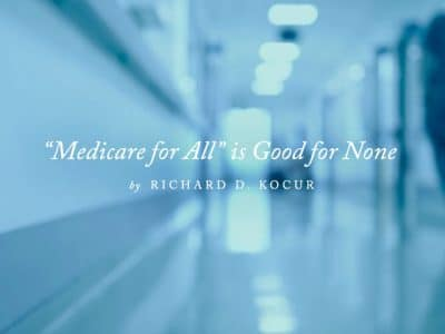 """Medicare for All"" is Good for None"