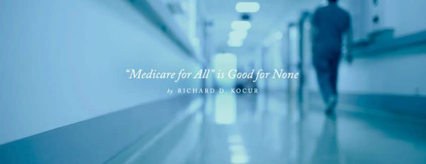 ", ""Medicare for All"" is Good for None"