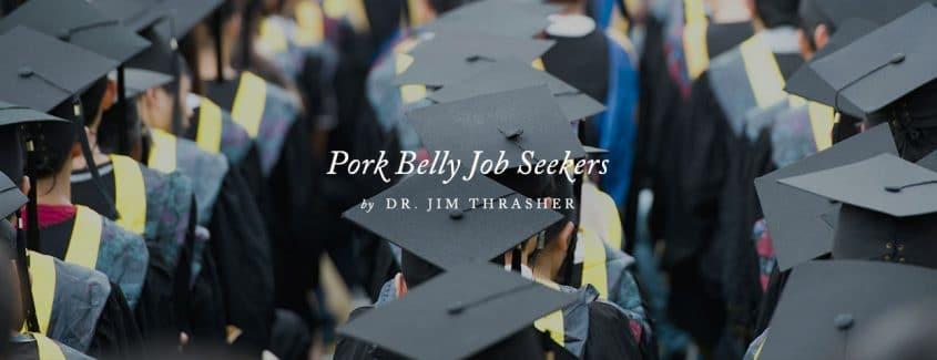 , Pork Belly Job Seekers