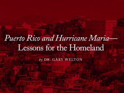 Puerto Rico and Hurricane Maria—Lessons for the Homeland