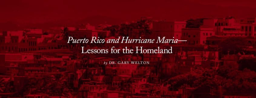 , Puerto Rico and Hurricane Maria—Lessons for the Homeland