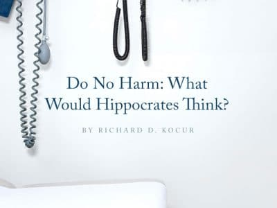 Do No Harm: What Would Hippocrates Think?