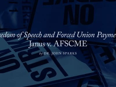 Freedom of Speech and Forced Union Payments: Janus v. AFSCME