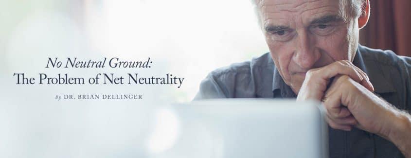 , No Neutral Ground: The Problem of Net Neutrality