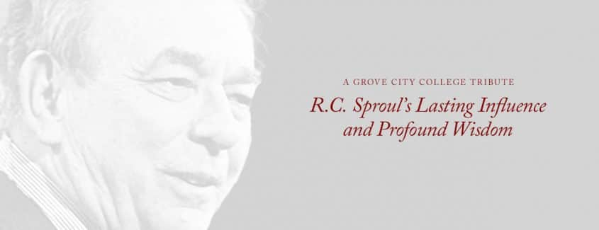 , R.C. Sproul's Lasting Influence and Profound Wisdom: A Grove City College Tribute