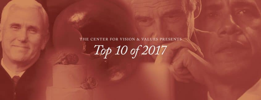 , The Center for Vision & Values Presents: Top 10 of 2017