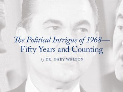 The Political Intrigue of 1968—Fifty Years and Counting