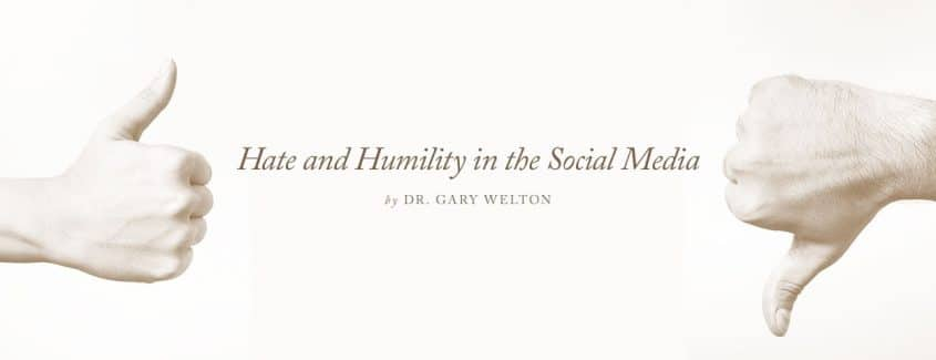 , Hate and Humility in the Social Media