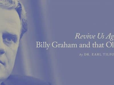Revive Us Again: Billy Graham and that Old-Time Religion