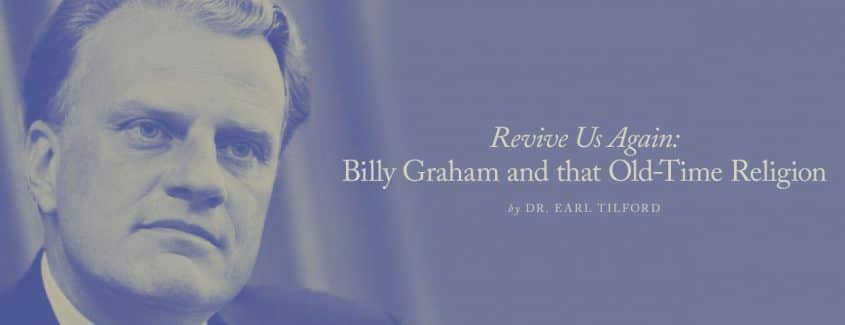 , Revive Us Again: Billy Graham and that Old-Time Religion
