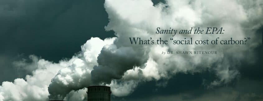 """, Sanity and the EPA: What's the """"social cost of carbon?"""""""