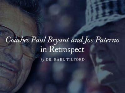 Coaches Paul Bryant and Joe Paterno in Retrospect
