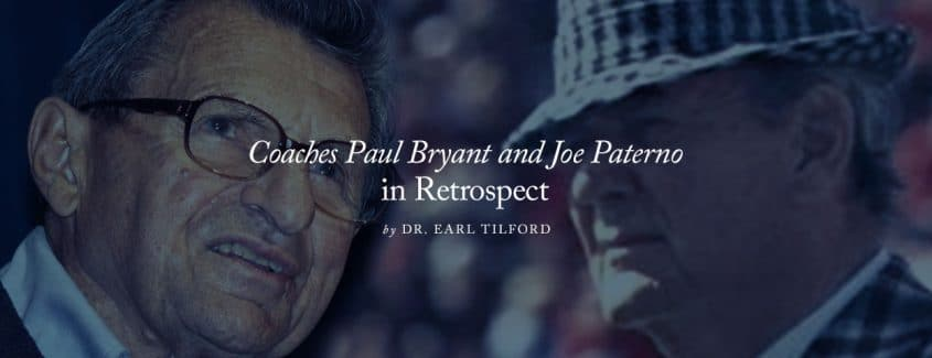 , Coaches Paul Bryant and Joe Paterno in Retrospect