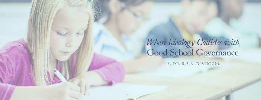 , When Ideology Collides with Good School Governance