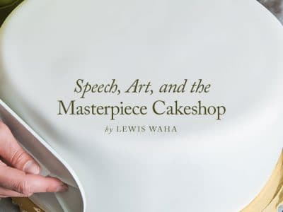 Speech, Art, and the Masterpiece Cakeshop