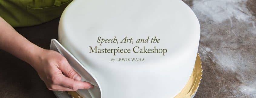, Speech, Art, and the Masterpiece Cakeshop