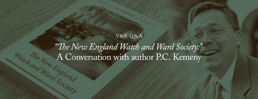 ", V&V Q&A: ""The New England Watch and Ward Society:"" A Conversation with author P.C. Kemeny"