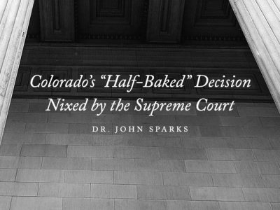 "Colorado's ""Half-Baked"" Decision Nixed by the Supreme Court"
