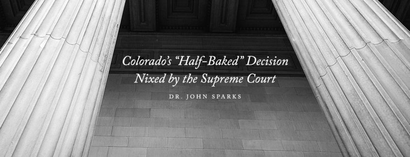 """, Colorado's """"Half-Baked"""" Decision Nixed by the Supreme Court"""