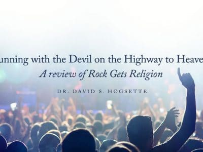 Running with the Devil on the Highway to Heaven: A review of Rock Gets Religion