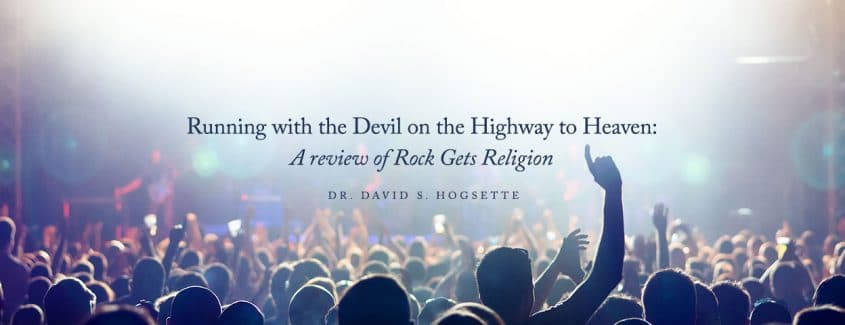 , Running with the Devil on the Highway to Heaven: A review of Rock Gets Religion