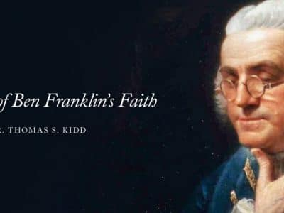 VIDEO — The Enigma of Ben Franklin's Faith