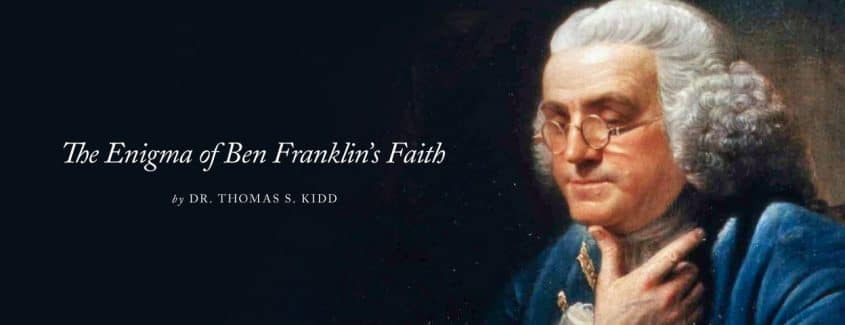 , VIDEO — The Enigma of Ben Franklin's Faith