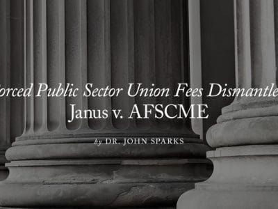 , Freedom of Speech and Forced Union Payments: Janus v. AFSCME