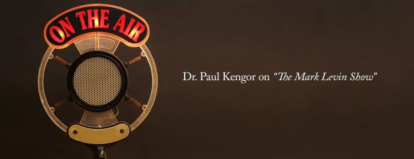 """, Dr. Paul Kengor on """"The Mark Levin Show"""""""