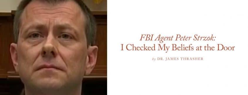 , FBI Agent Peter Strzok: I Checked My Beliefs at the Door