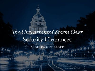 The Unwarranted Storm Over Security Clearances