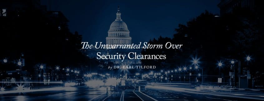 , The Unwarranted Storm Over Security Clearances