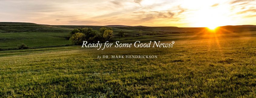 , Ready for Some Good News?