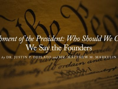 Impeachment of the President: Who Should We Consult? We Say the Founders