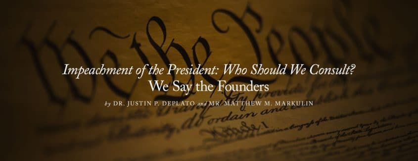 , Impeachment of the President: Who Should We Consult? We Say the Founders