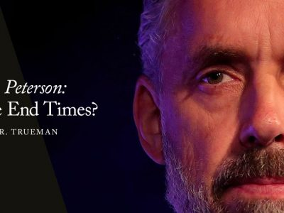 Jordan B. Peterson: A Sign of the End Times?