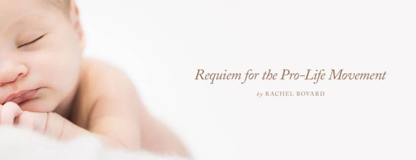 , Requiem for the Pro-Life Movement