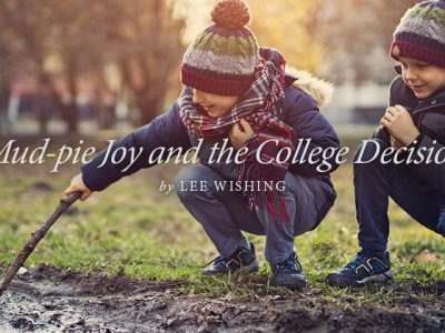Mud-pie Joy and the College Decision